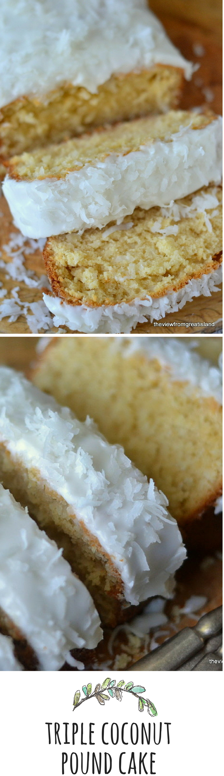 ~~Triple Coconut Pound Cake   be still my heart! This is a must for any coconut lover   The View from Great Island~~