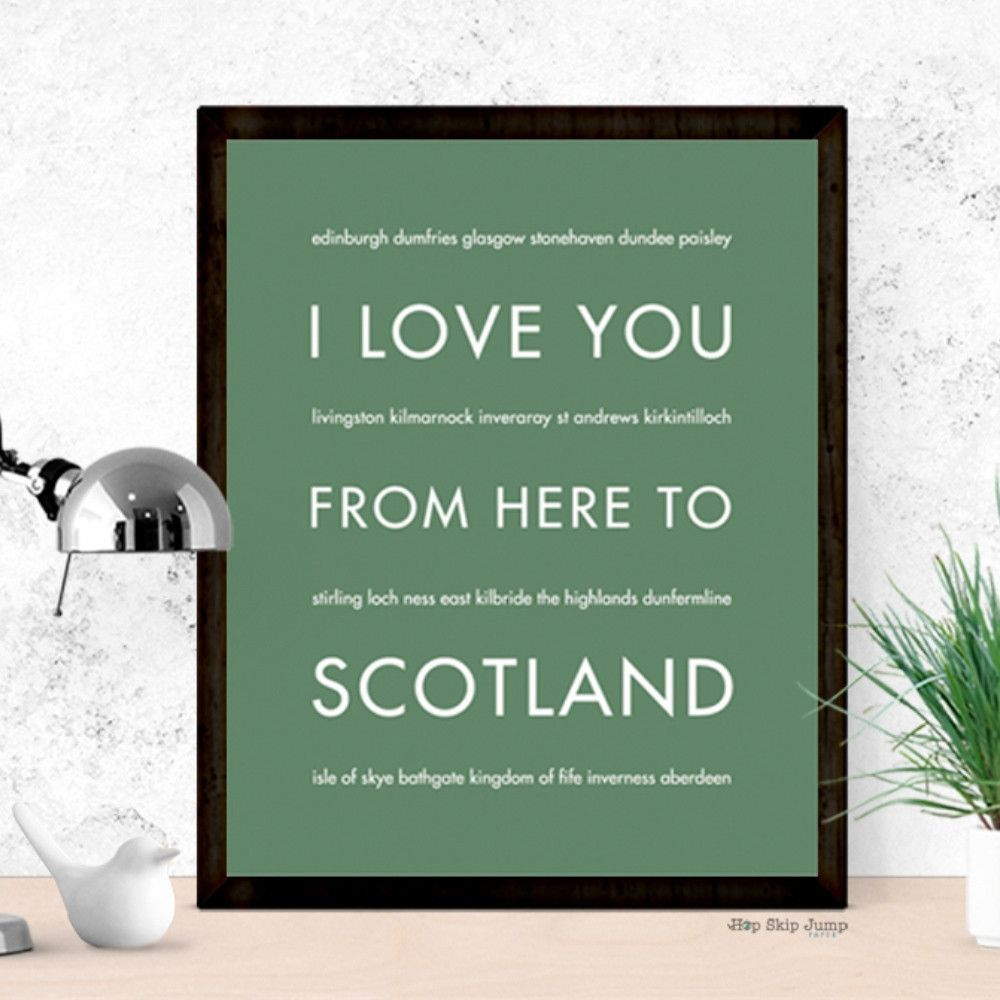 I love you from here to scotland art print london decor