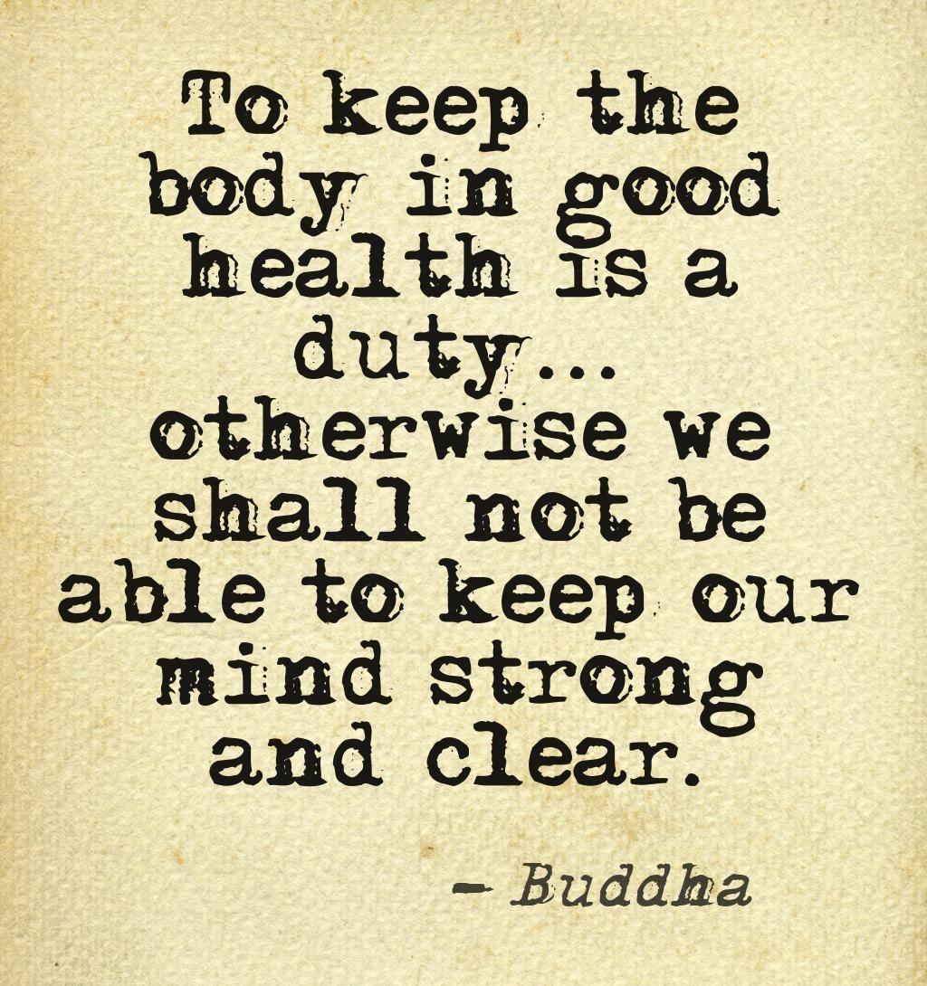 Buddhist Quotes On Love Mantener El Cuerpo Con Buena Salud Es Nuestro Compromisode