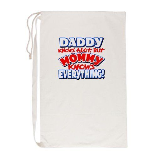 """Laundry Bag Daddy Knows A Lot But Mommy Knows Everything by Artsmith Inc. $31.97. Product Number: 030-719097222 Get ready Laundromat, here comes the most popular laundry bag on campus! It's roomy, large, and durable with top-to-bottom shoulder strap for easy transport. Suddenly, laundry's not quite the chore it used to be. * Size: 23"""" x 36"""" * Canvas * Cinch cord closure * Shoulder strap for easy carrying"""