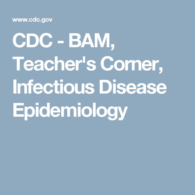 Cdc  Bam TeacherS Corner Infectious Disease Epidemiology