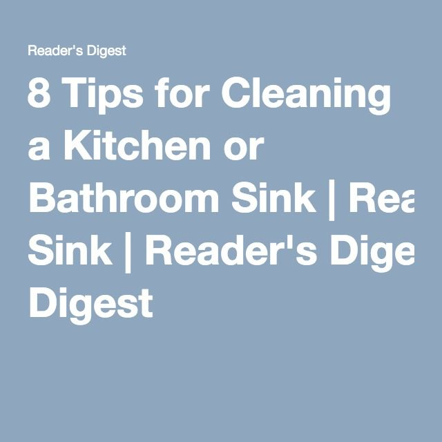 8 Tips for Cleaning a Kitchen or Bathroom Sink|Reader's Digest