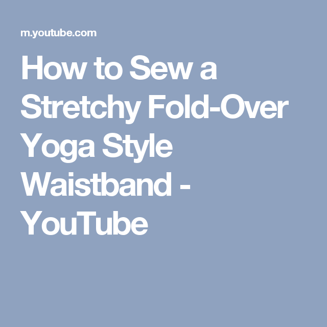 How to Sew a Stretchy Fold-Over Yoga Style Waistband - YouTube