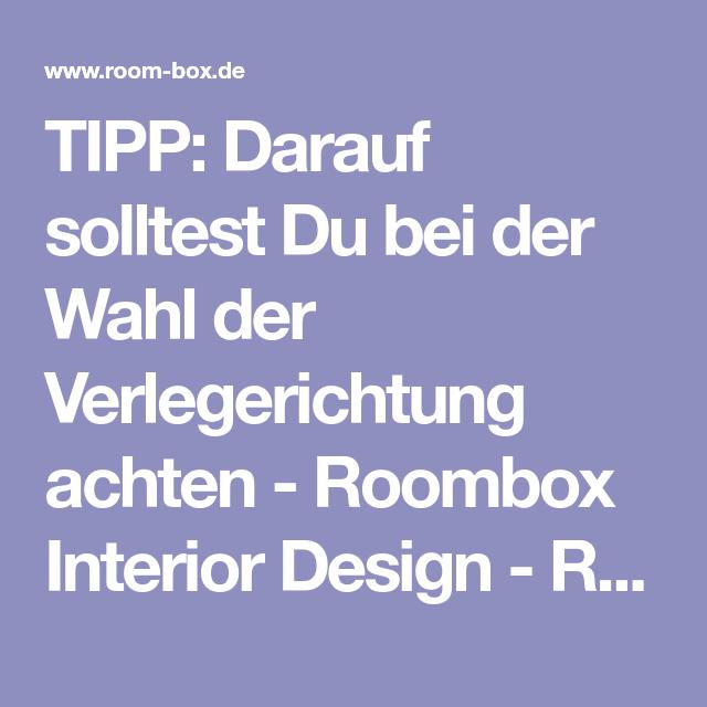 TIPP Darauf Solltest Du Bei Der Wahl Der Verlegerichtung Achten - Verlegerichtung klick vinyl