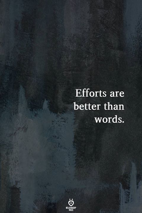 Efforts Are Better Than Words