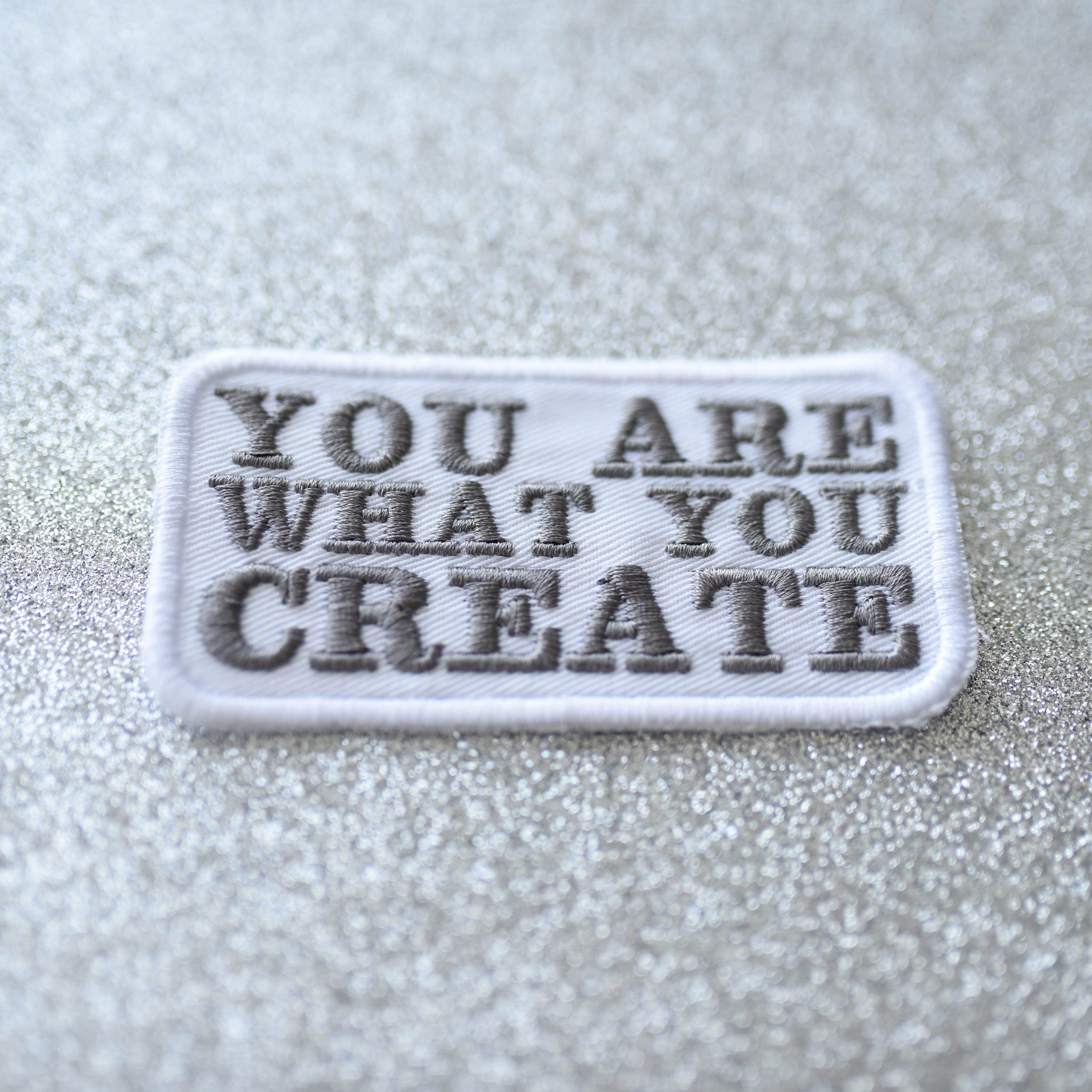 You Are What You Create Iron On Embroidered Patch Badge Patch For Jacket Embroide Iron On Embroidered Patches Embroidery Patches Embroidery Machine Reviews