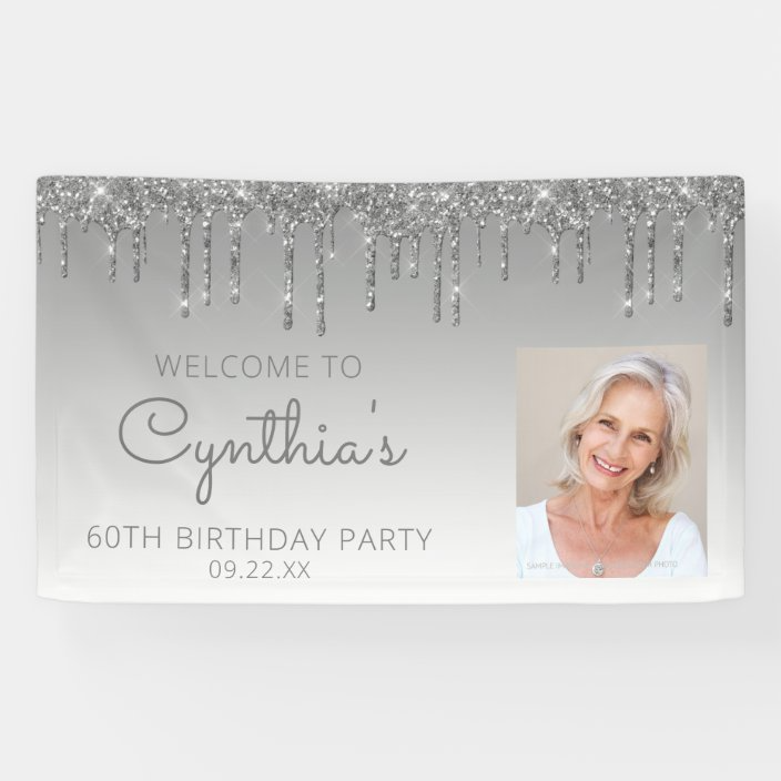 Custom Photo Silver Glitter Drip 60th Birthday Banner Zazzle Com In 2021 60th Birthday Banner 60th Birthday Birthday Banner