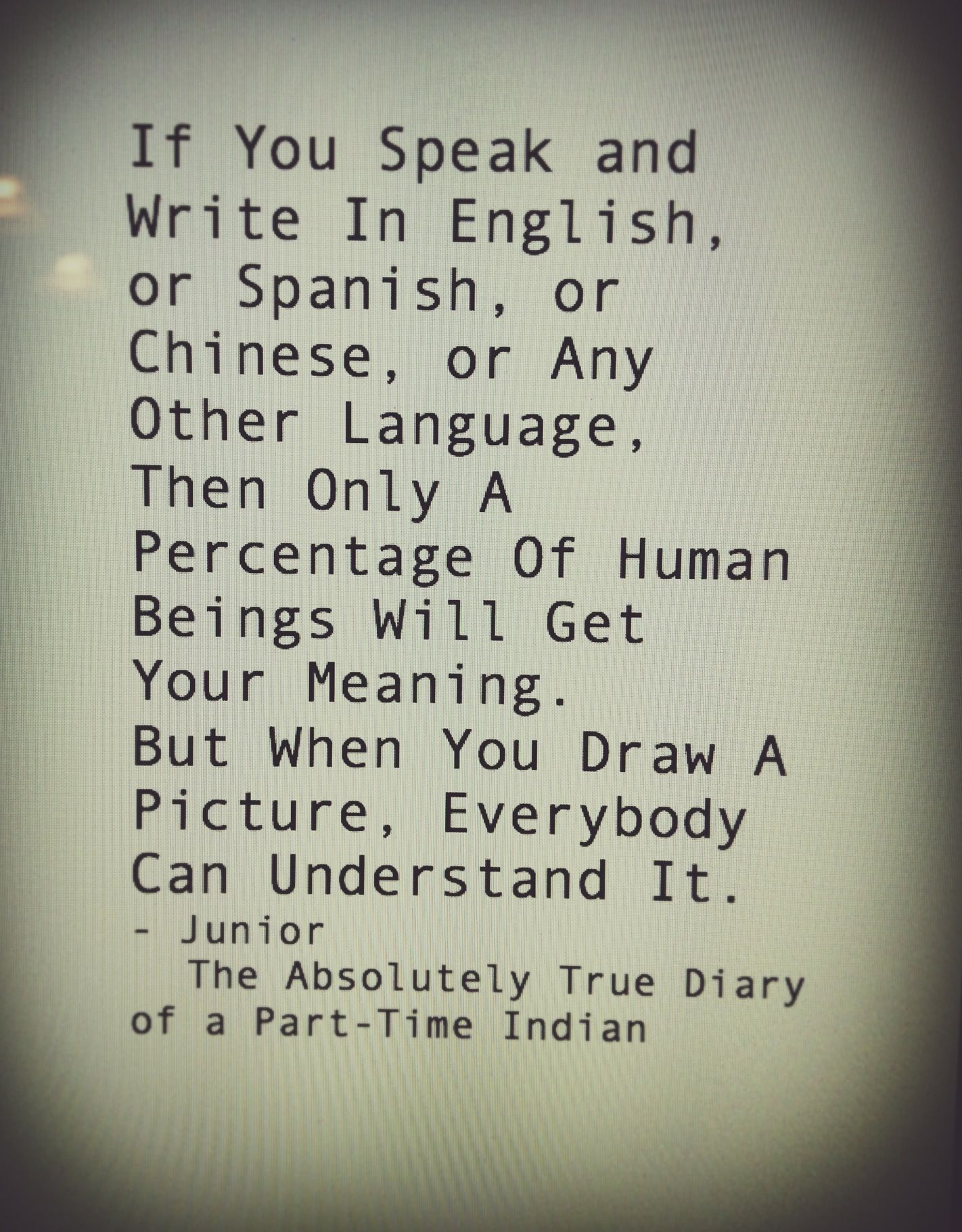 The Absolutely True Diary Of A Part Time Indian Quotes If You Speak And Write In English Or Spanish Or Chinese Or Any