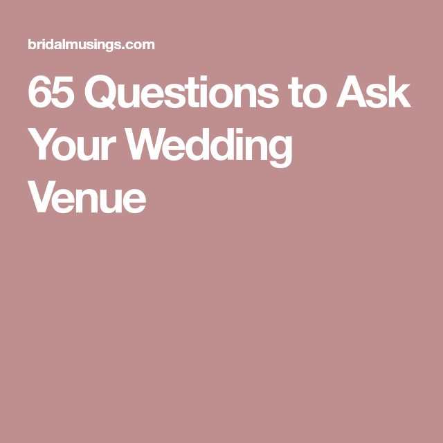 A Practical Wedding Real Weddings: 65 Questions To Ask Your Wedding Venue