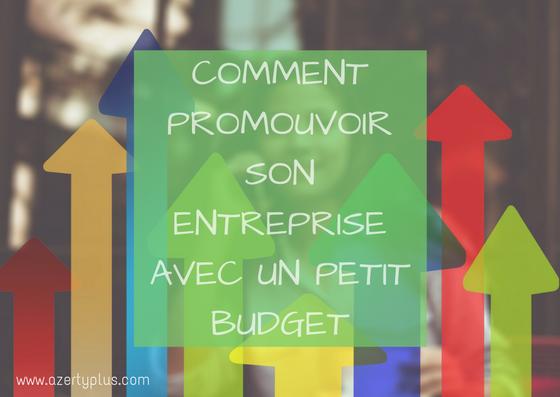 Comment Promouvoir Son Entreprise Avec Un Petit Budget