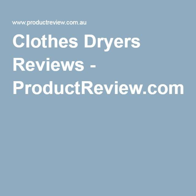Clothes Dryers Reviews - ProductReview.com.au