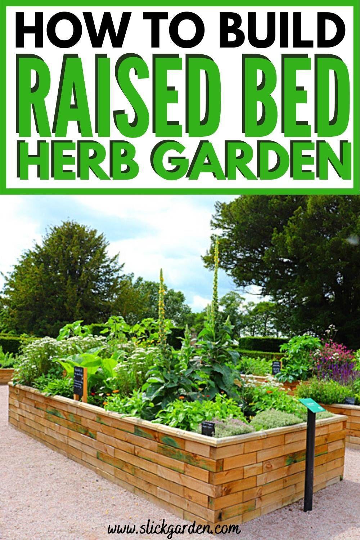 How To Build A Raised Bed Herb Garden Slick Garden in