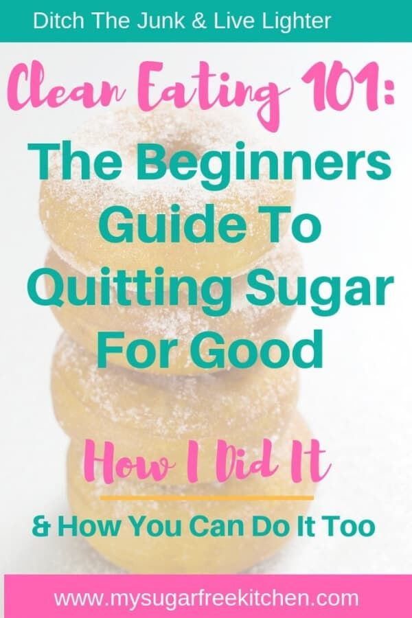 Clean Eating 101: How I Quit Sugar and How You Can Too