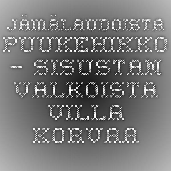 Jämälaudoista puukehikko – Sisustan valkoista Villa Korvaa