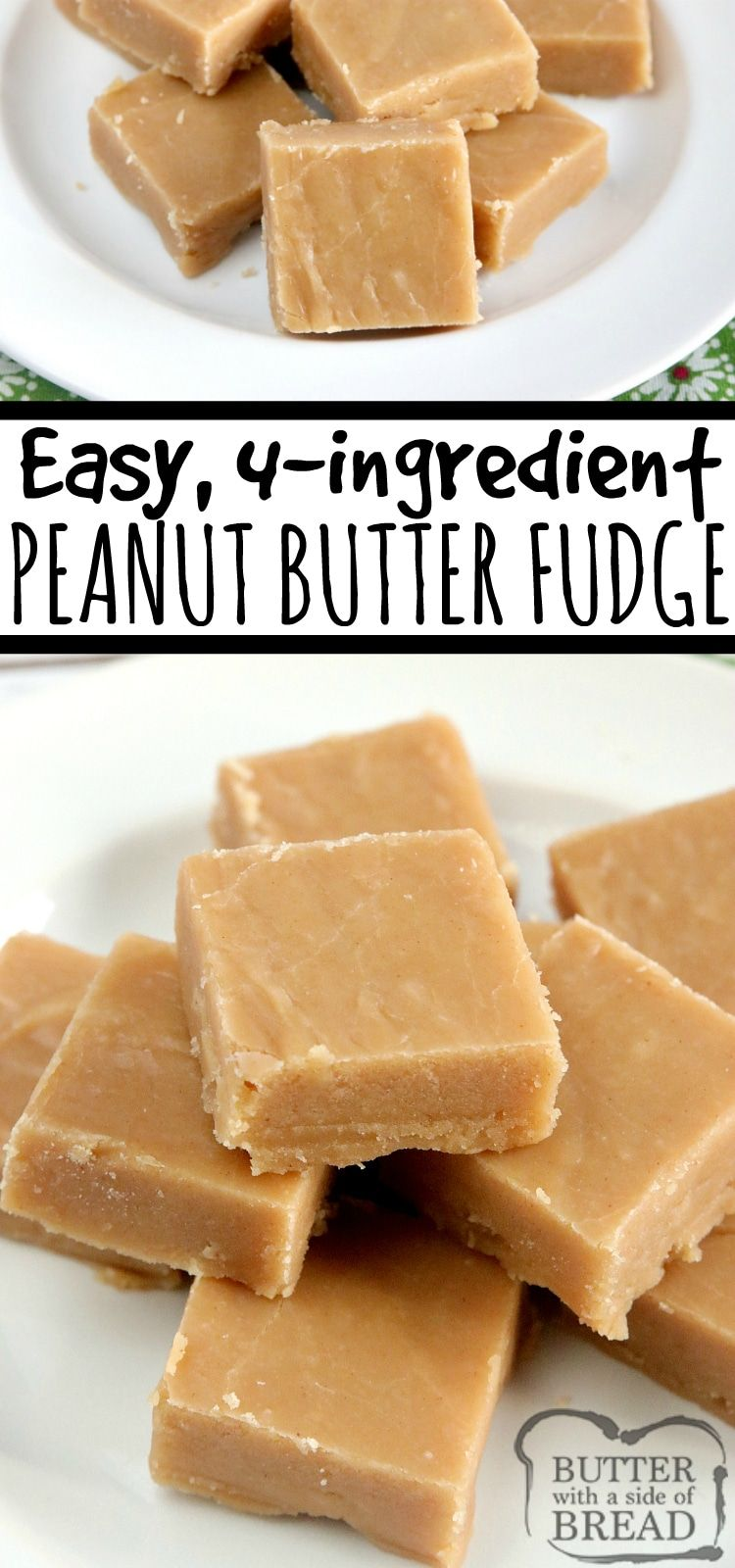Peanut Butter Fudge Is Easily Made With Only 4 Ingredients No Candy Thermometer Needed Fudge Recipes Easy Peanut Butter Fudge Easy Peanut Butter Fudge Recipe