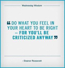 """""""haz lo que sientas en tu corazón que está bien - de todas formas serás criticado"""""""