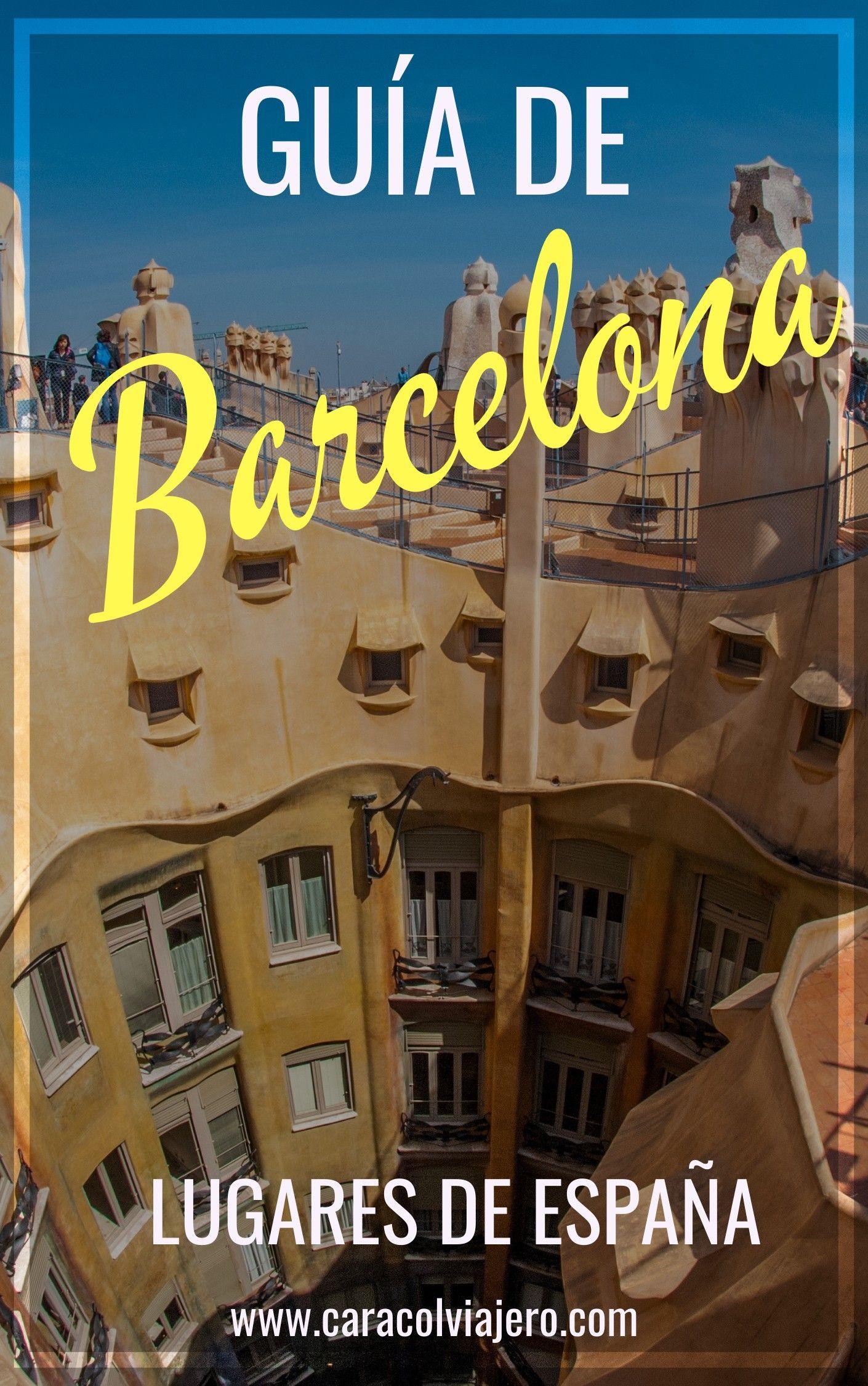 Qué Visitar En Barcelona En 3 Días Caracol Viajero Guia De Barcelona Barcelona Barcelona Lugares