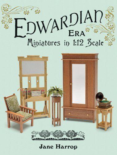 Edwardian Era Miniatures In 1 12 Scale By Jane Harrop Http Www Amazon Com Dp 186108806x Ref Cm Sw R Pi Dp Ly Ztb1j Doll House Plans Edwardian Era Doll House