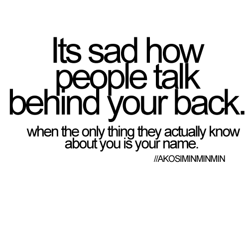 Quotes About Talking To People: Image Result For People Who Talk Behind Your Back