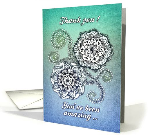 Thank you, you've been amazing, teal / blue floral mandala doodle card