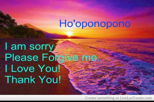Hawaiian Prayer Ho Oponopono Ho Oponopono Hawaiian Prayer Meditation Prayer Prayers Prayer For Forgiveness
