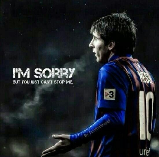 Messi Sorry Messi Soccer Lionel Messi Soccer Quotes