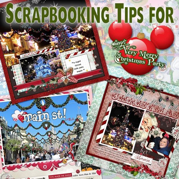 """Did you go to MVMCP?  If so, here are some great """"Scrapbooking Tips for Disney Mickey's Very Merry Christmas Party"""""""