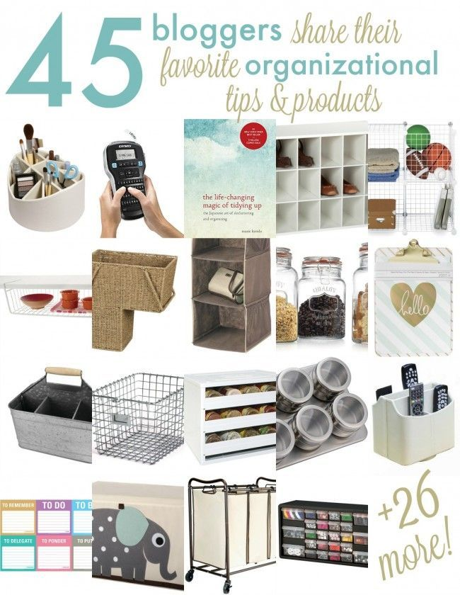 Favorite Organizational Products From Your Favorite Bloggers So Many Great Tips And Tricks For