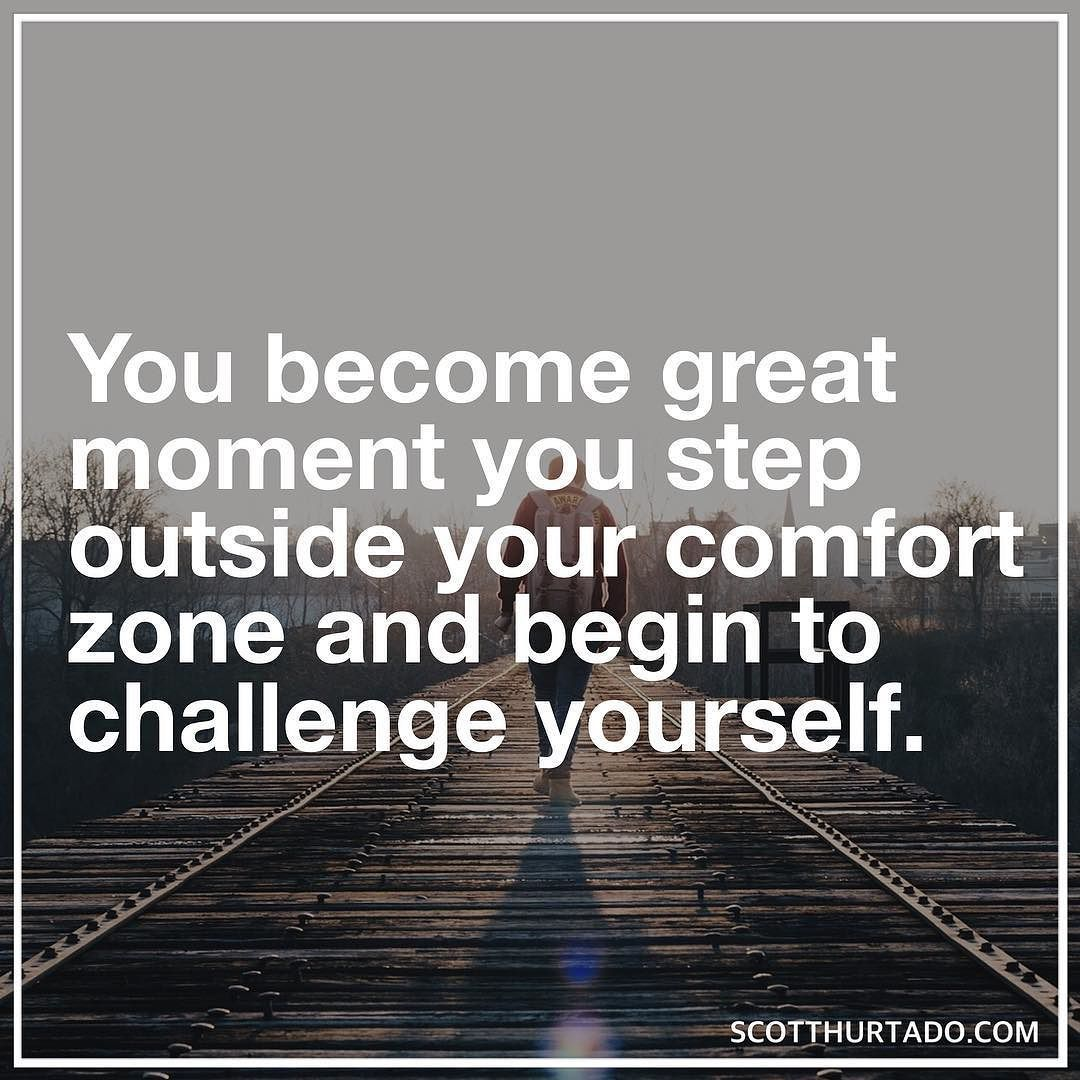 Life Challenge Quotes Challenge Yourself And Step Out Of Your Comfort Zone