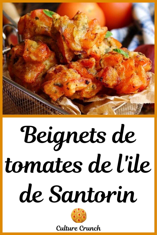 Beignets De Tomates De L Ile De Santorin La Recette Facile En 2020 Recettes De Cuisine Recette Facile Recette