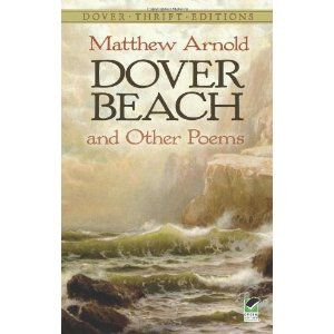 matthew arnolds dover beach essay It is also connotative expression of the poet's dilemma sometimes he feels deep faith in god and sometimes he is suspicious about his existencehere.