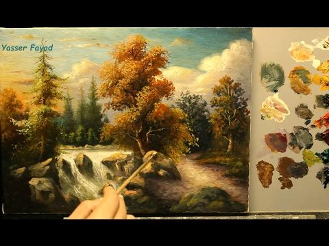 Oil Painting Landscape With Waterfall By Yasser Fayad Youtube Kartiny Zhivopis Bob Ross