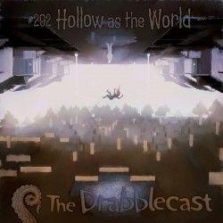 Cover for Drabblecast 292, Hollow as the World, by Oskar Kunik