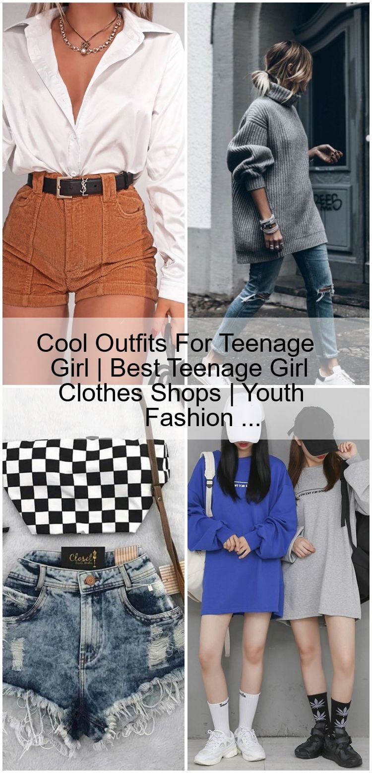Cool Outfits For Teenage Girl | Best Teenage Girl Clothes Shops | Youth Fashion ... #teenagegirlclothes
