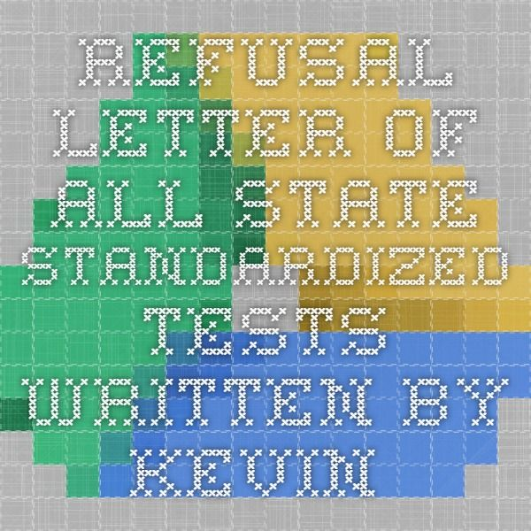 Refusal Letter Of All State Standardized Tests Written By Kevin