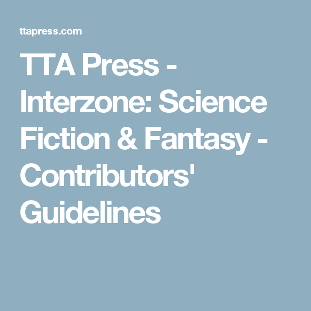 TTA Press - Interzone: Science Fiction & Fantasy - Contributors' Guidelines
