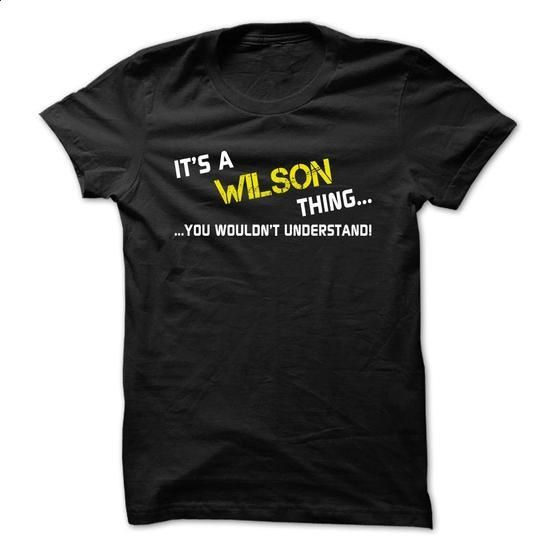 Its a WILSON thing... you wouldnt understand! - #tshirt quotes #sweater pattern. CHECK PRICE => https://www.sunfrog.com/Names/Its-a-WILSON-thing-you-wouldnt-understand-ikcfr.html?68278