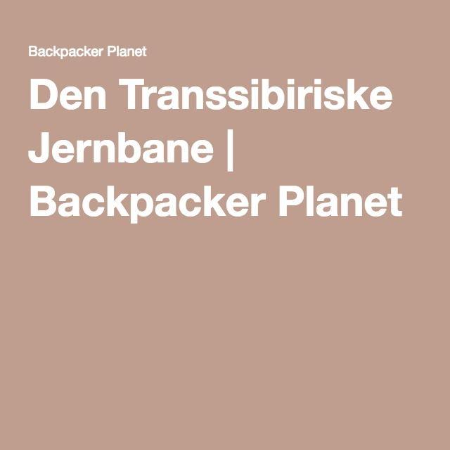Den Transsibiriske Jernbane | Backpacker Planet