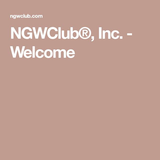 NGWClub®, Inc. - Welcome