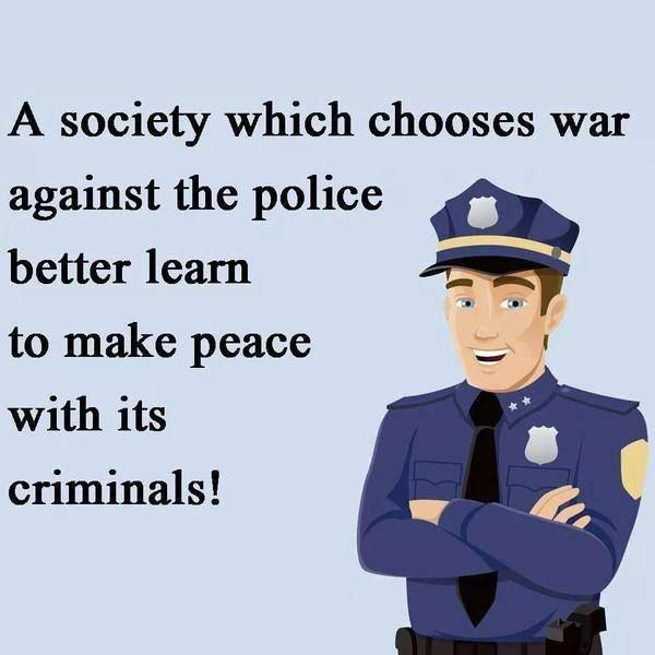War Against The Police Common Sense Evaluation Police Quotes Funny Police Quotes Police Humor