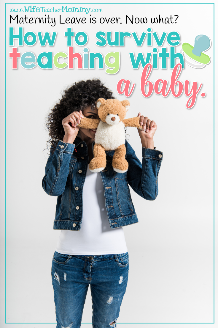 Being a new mom is overwhelming as it is. Add teaching back into the mix when maternity leave is up, and it may feel like a whole lot of chaos! Take a deep breath. You can survive teaching with a baby, and these tips will help! You're an awesome teacher and an awesome mom! #teachermom