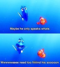 Dory speaks Whale