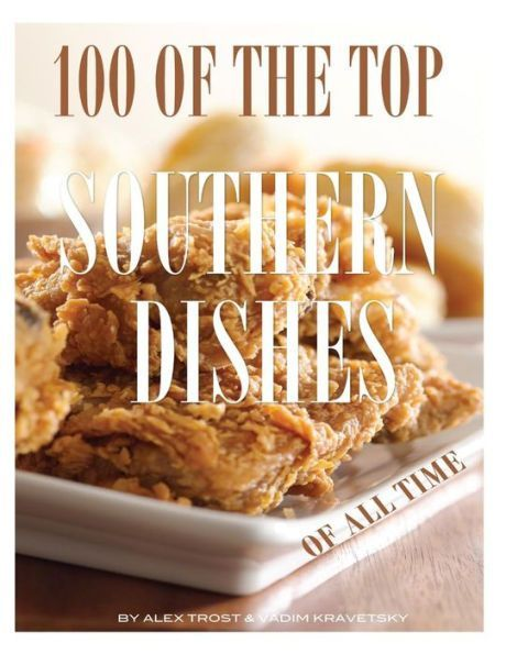 100 of the Top Southern Dishes of All Time