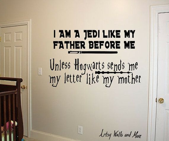 Star Wars Harry Potter Wall Vinyl Decal I Am A Jedi Like My Father Before Me Unless Hogwarts Sends Me My Letter L Vinyl Wall Decals Harry Potter Wall Lettering