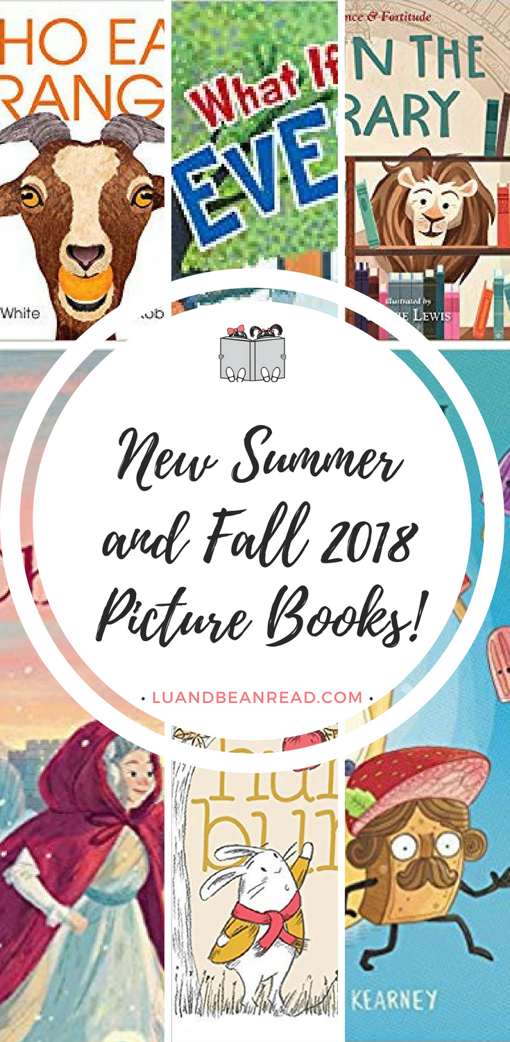 New Summer and Fall 2018 Picture Books!