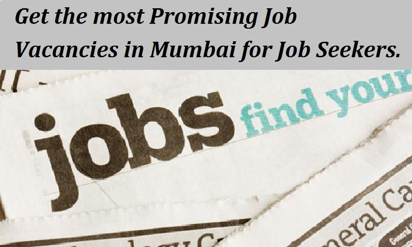 Are you Looking for Job Vacancies in Mumbai? If yes, then