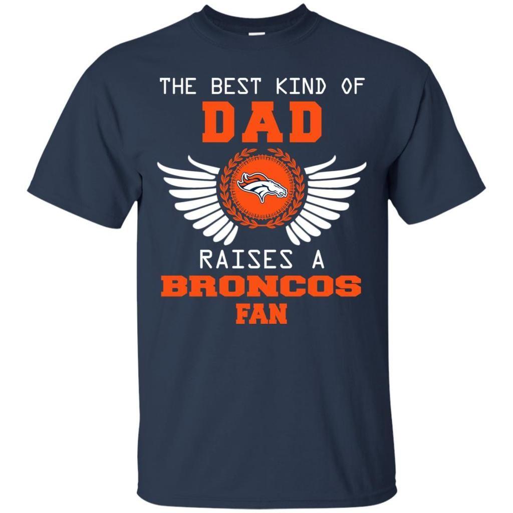 official photos 0f2cf af83b The Best Kind Of Dad Denver Broncos T Shirts   Denver ...