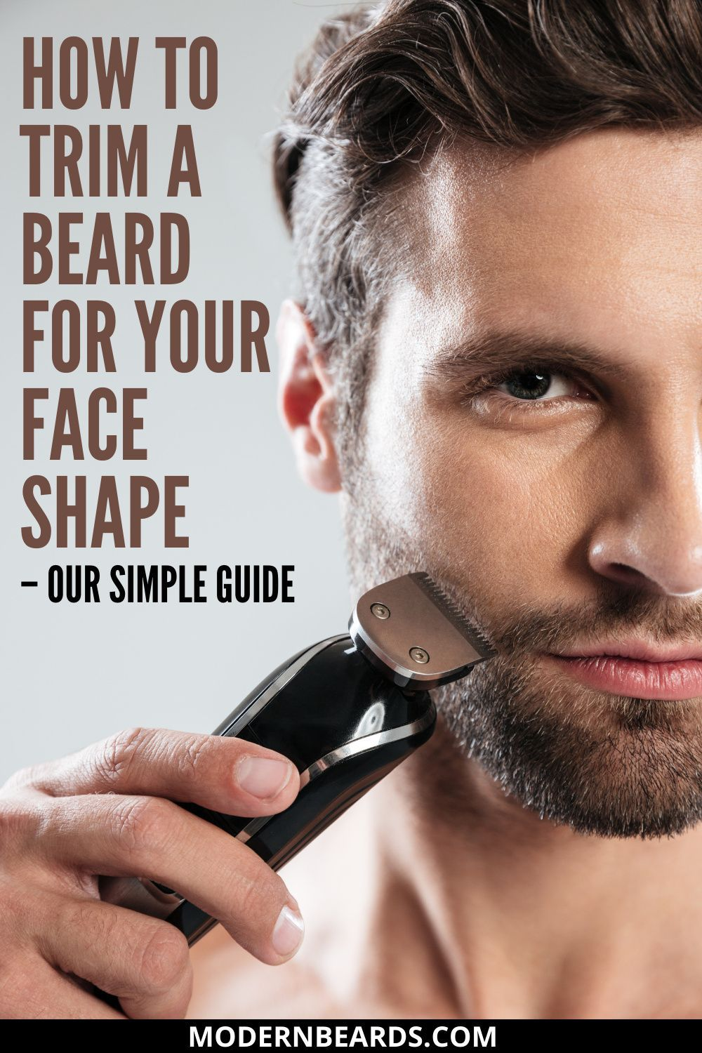 How To Trim A Beard For Your Face Shape Trimming Your Beard Face Shapes Mens Hair Care