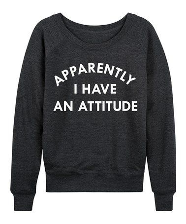 Love this Heather Charcoal 'Apparently I Have An Attitude