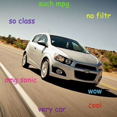 We Couldn T Help Ourselves Chevrolet Sonic Meme Chevy Memes